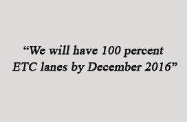 """We will have 100 per cent ETC lanes by December 2016"""