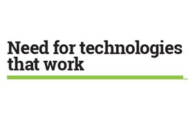 Need for technologies that work